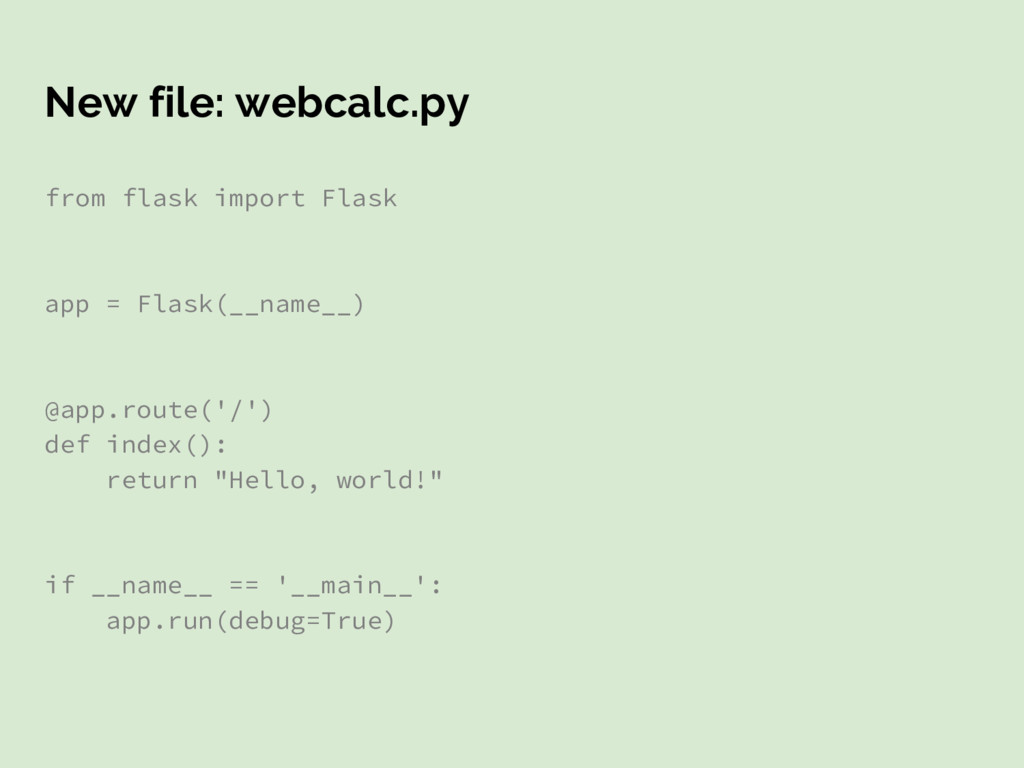 New file: webcalc.py from flask import Flask ap...