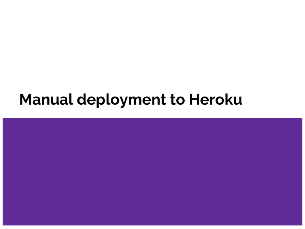 Manual deployment to Heroku