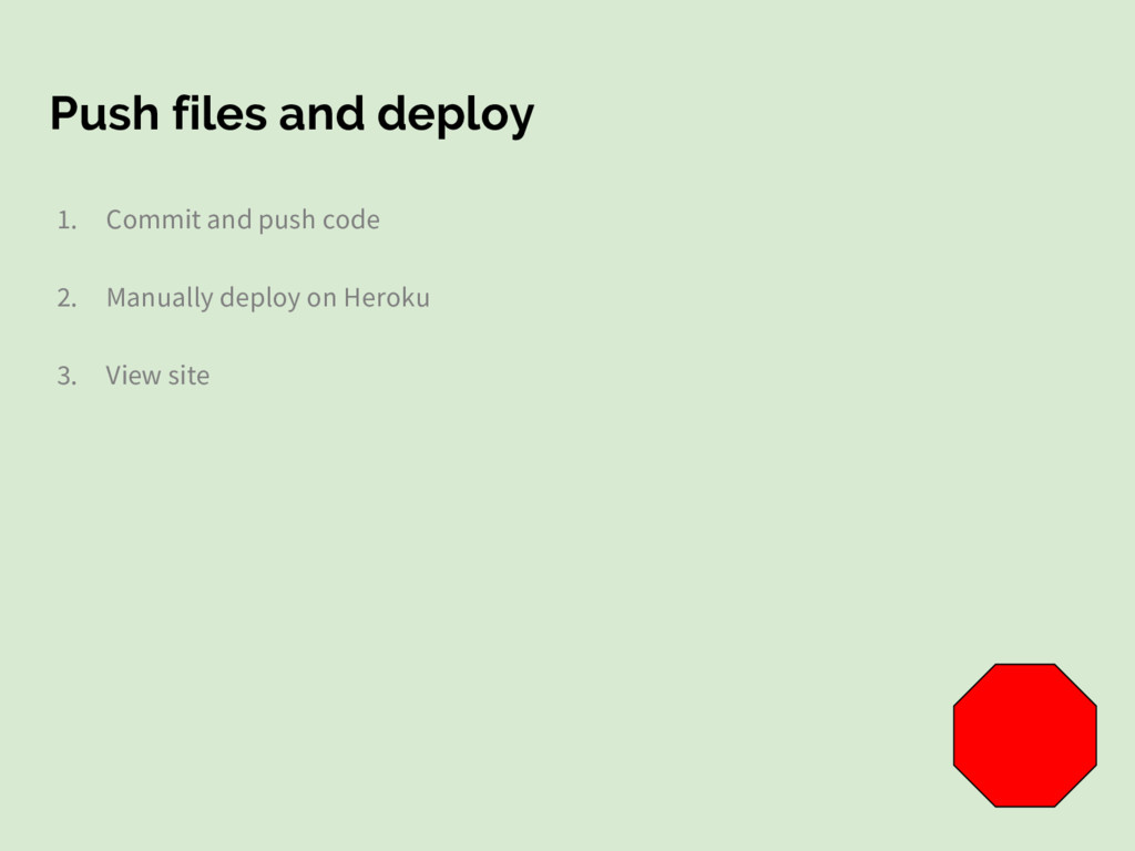 Push files and deploy 1. Commit and push code 2...