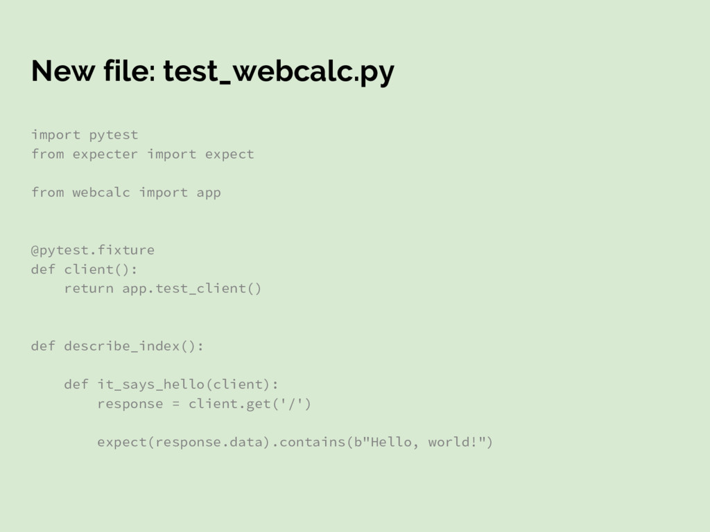 New file: test_webcalc.py import pytest from ex...