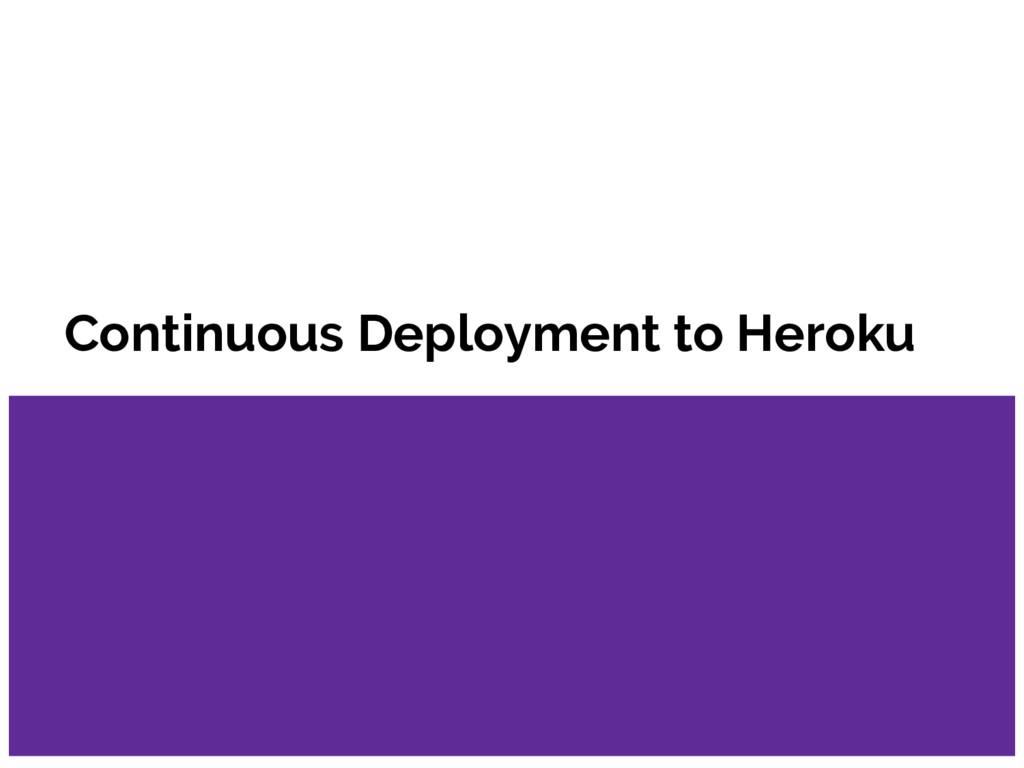 Continuous Deployment to Heroku