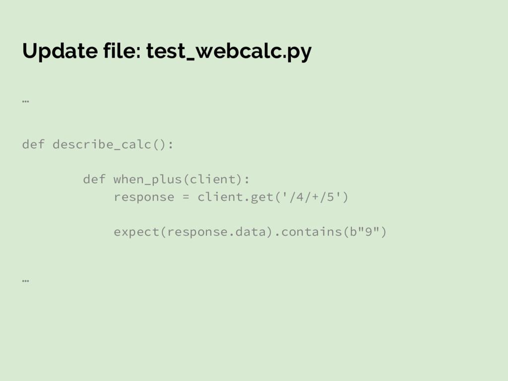 Update file: test_webcalc.py … def describe_cal...
