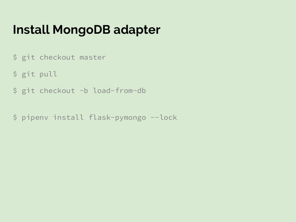 Install MongoDB adapter $ git checkout master $...