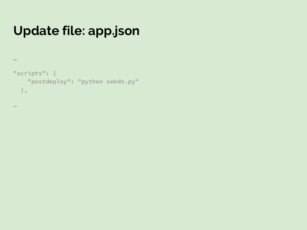 "Update file: app.json … ""scripts"": { ""postdeplo..."