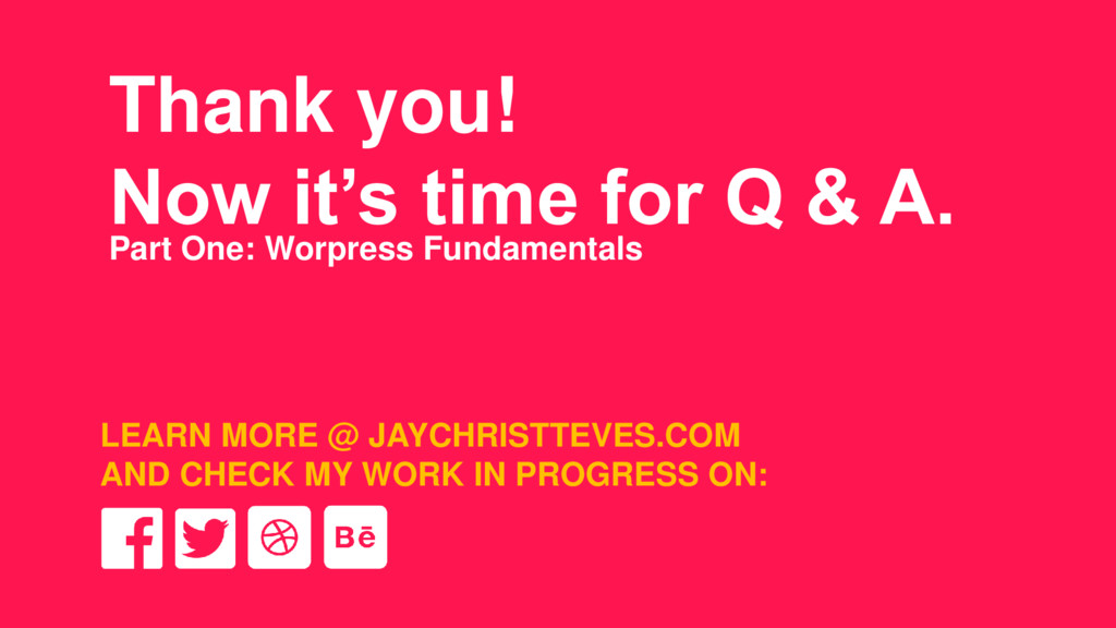 Thank you! Now it's time for Q & A. Part One: W...