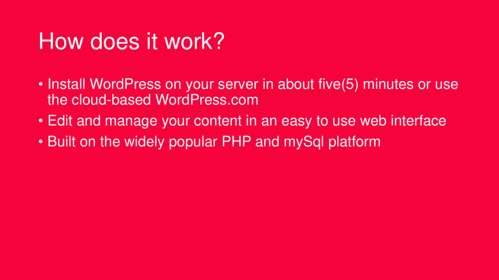 How does it work? • Install WordPress on your s...