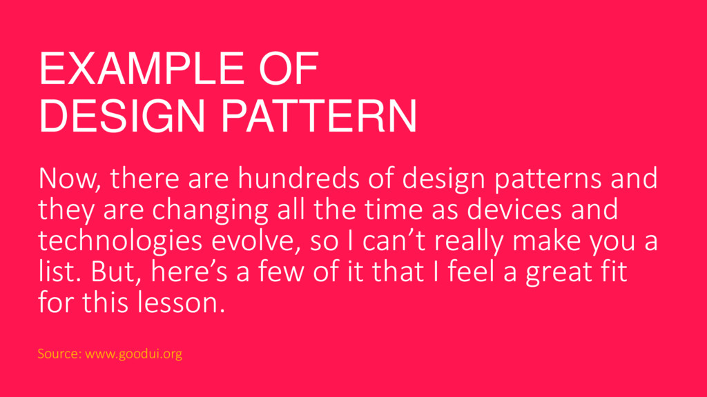 EXAMPLE OF DESIGN PATTERN Now, there are hundre...