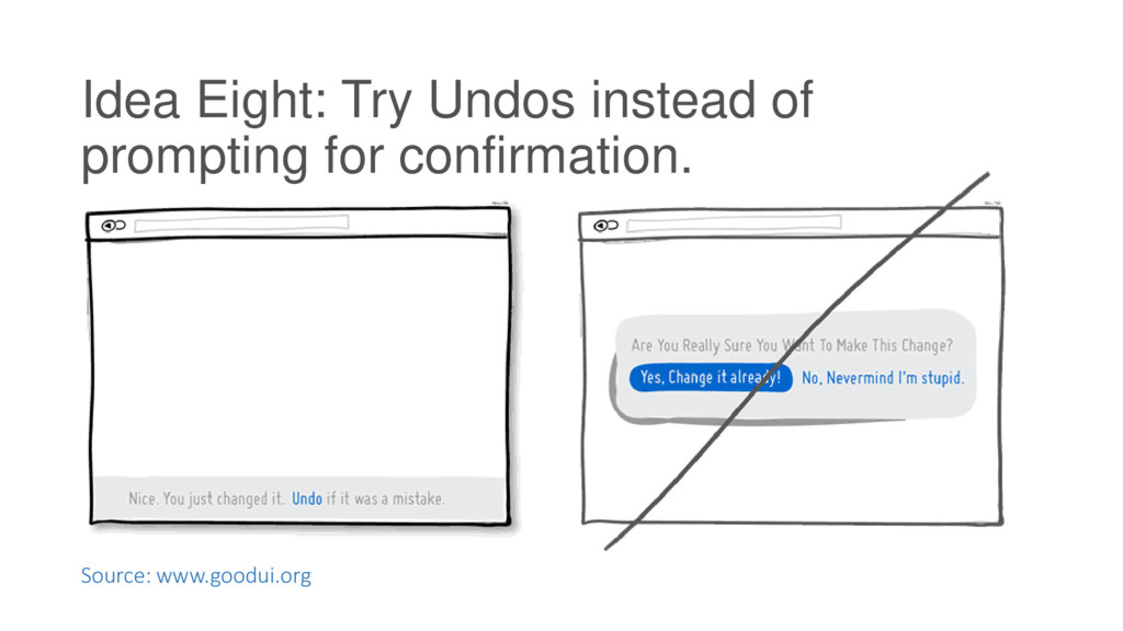 Idea Eight: Try Undos instead of prompting for ...