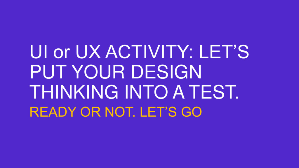 UI or UX ACTIVITY: LET'S PUT YOUR DESIGN THINKI...
