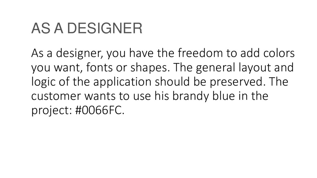 AS A DESIGNER As a designer, you have the freed...