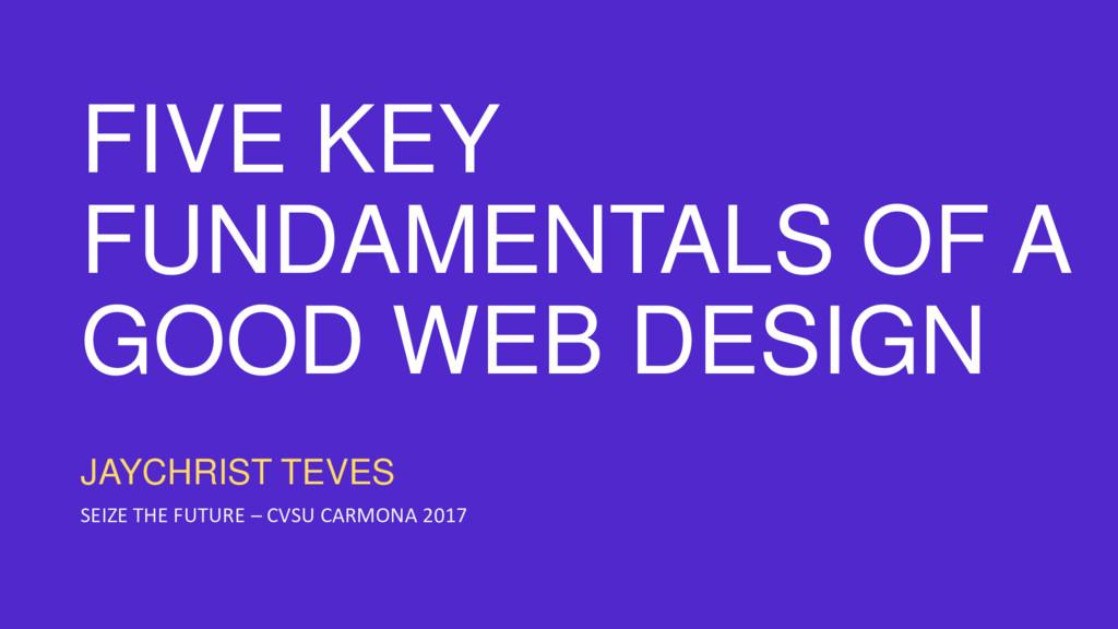 FIVE KEY FUNDAMENTALS OF A GOOD WEB DESIGN JAYC...