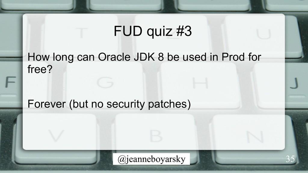 @jeanneboyarsky FUD quiz #3 How long can Oracle...