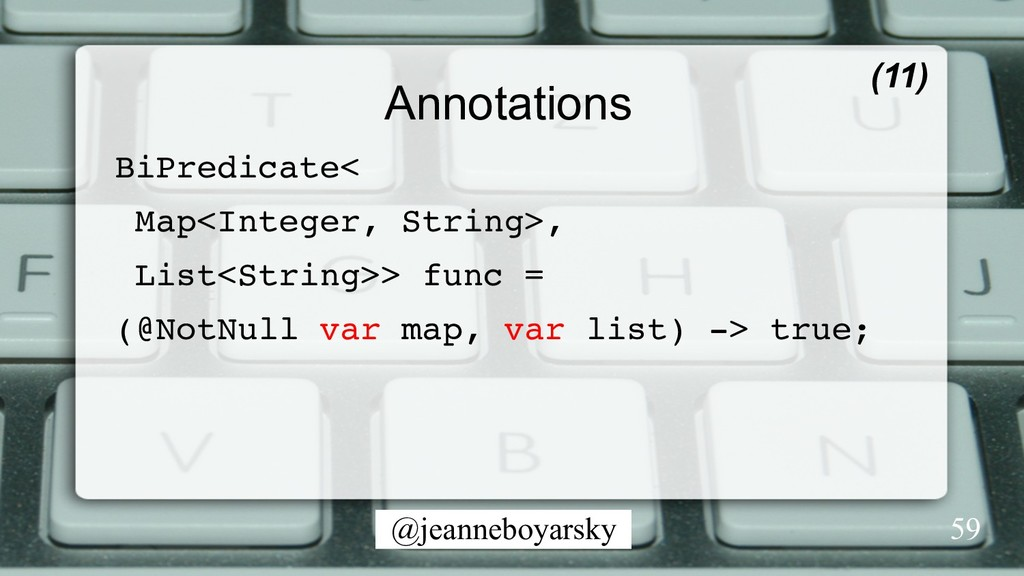 @jeanneboyarsky Annotations BiPredicate< Map<In...