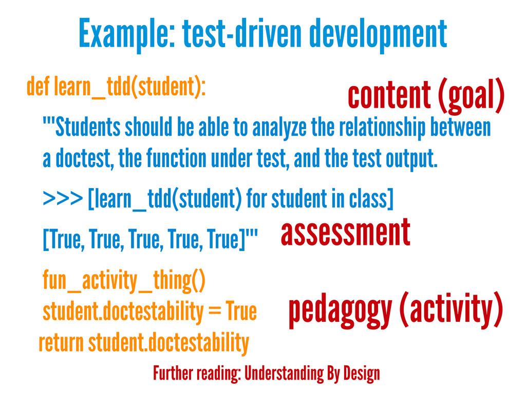 Example: test-driven development def learn_tdd(...