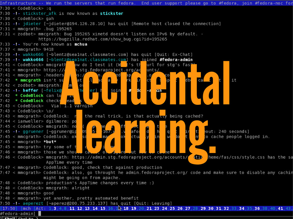 Accidental learning.