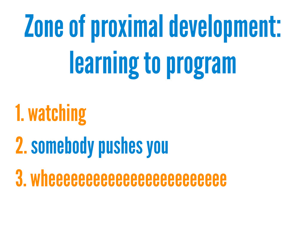 Zone of proximal development: learning to progr...