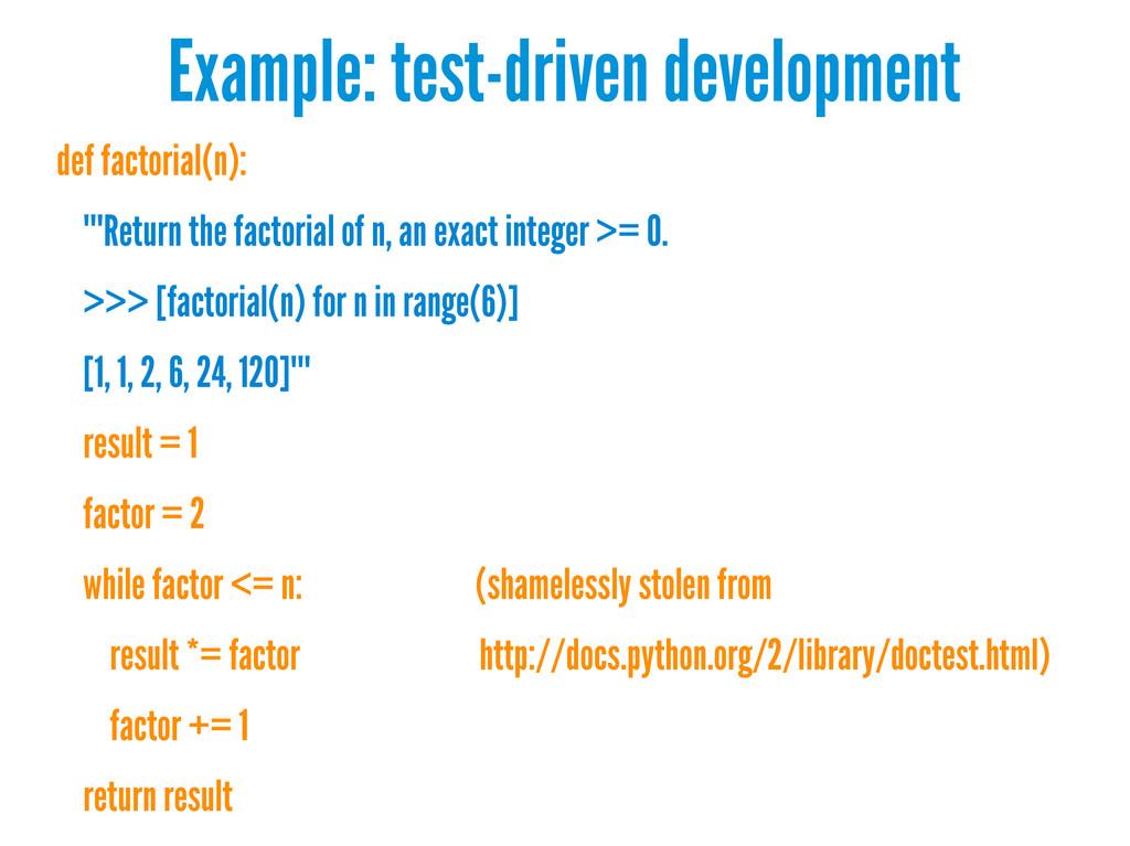 Example: test-driven development def factorial(...