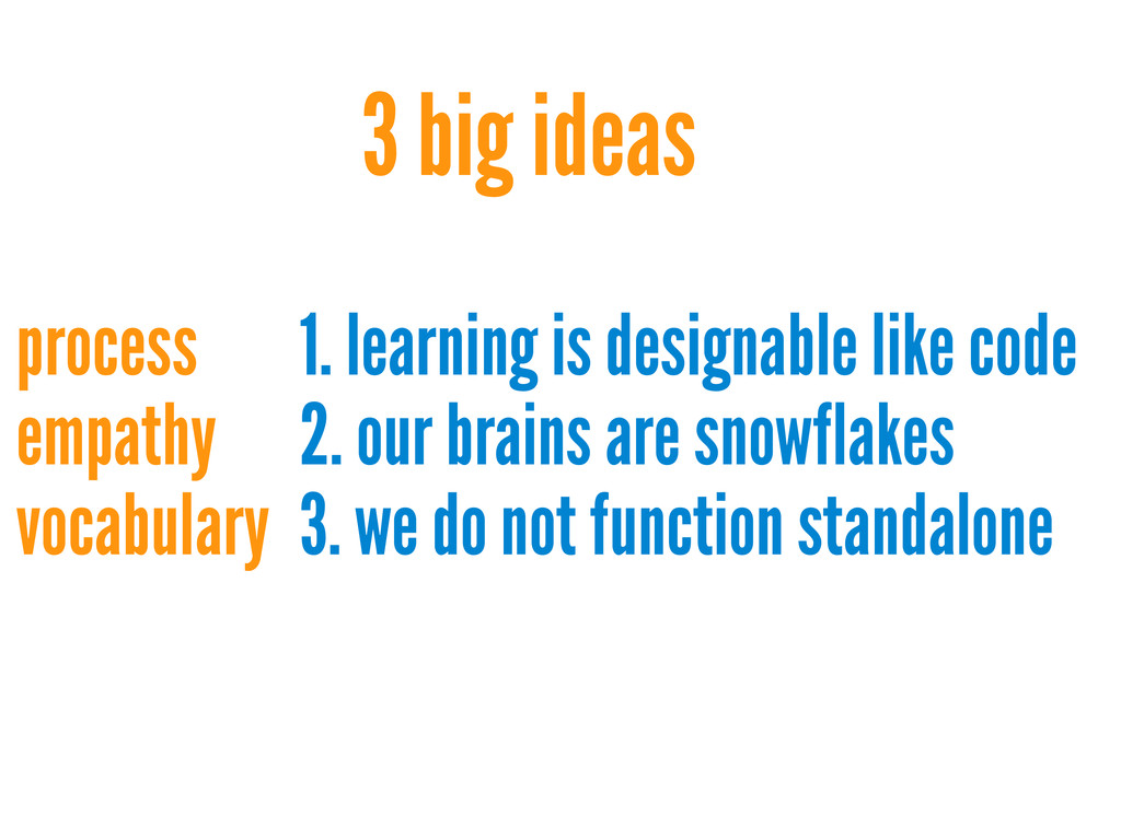 1. learning is designable like code 2. our brai...