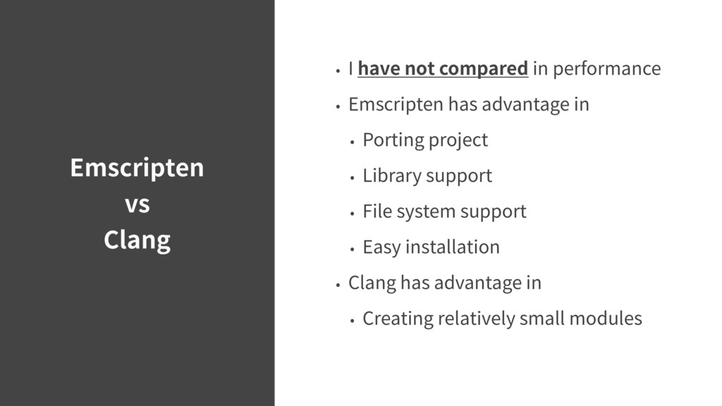 Emscripten vs Clang • I have not compared in pe...