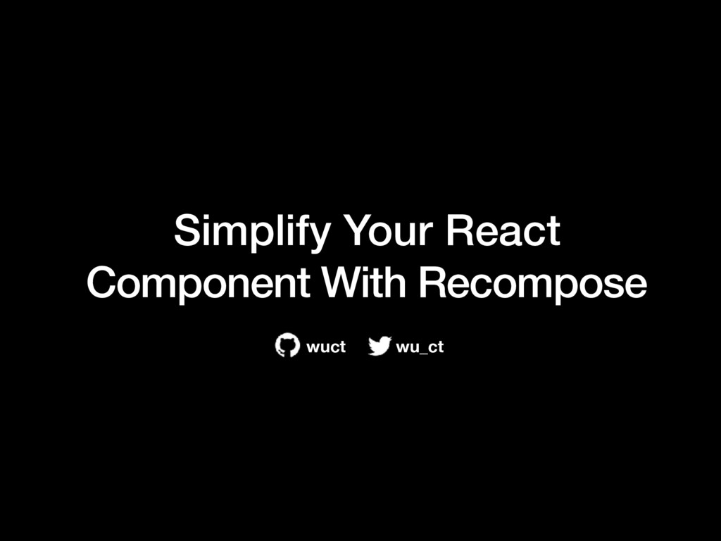 Simplify Your React Component With Recompose wu...