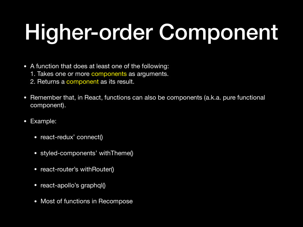 Higher-order Component • A function that does a...