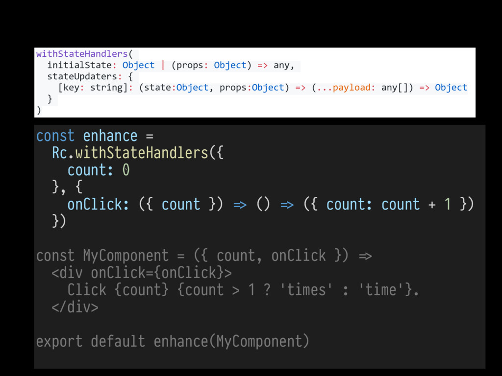 const enhance = Rc.withStateHandlers({ count: 0...