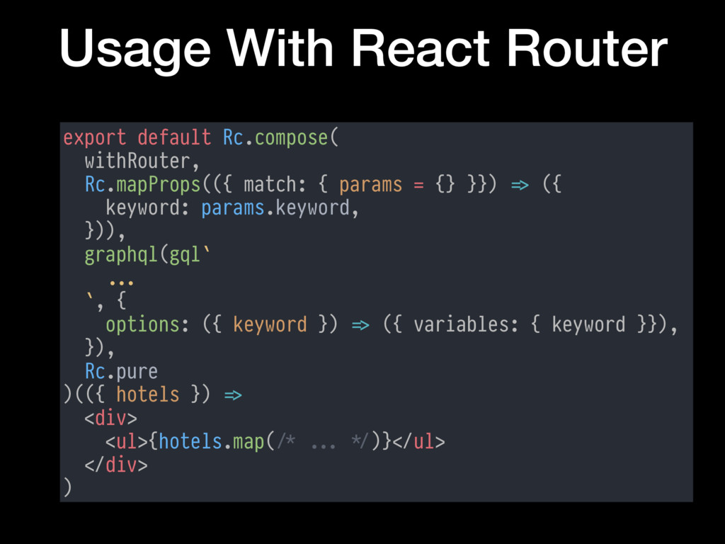 Usage With React Router export default Rc.compo...