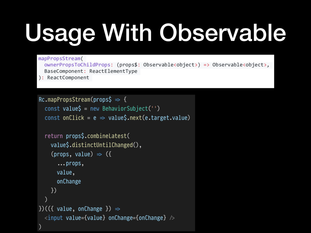 Usage With Observable mapPropsStream( ownerProp...