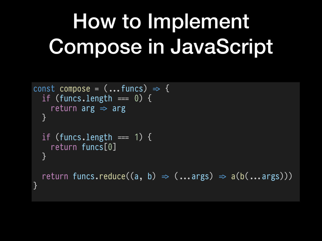 How to Implement Compose in JavaScript const co...
