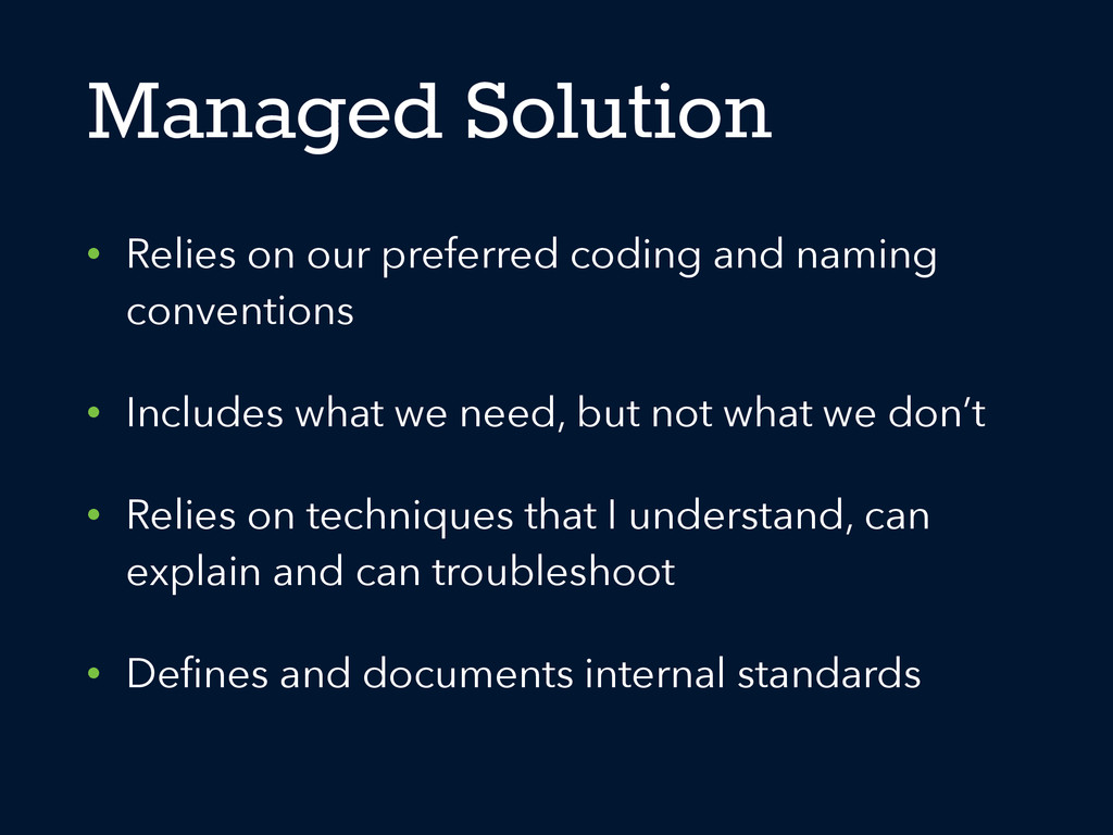 Managed Solution • Relies on our preferred codi...
