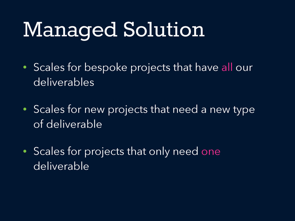 Managed Solution • Scales for bespoke projects ...