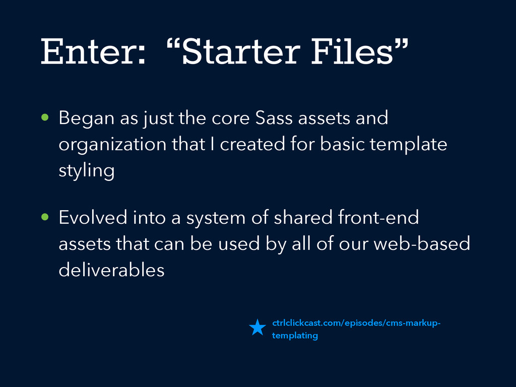 """Enter: """"Starter Files"""" • Began as just the core..."""
