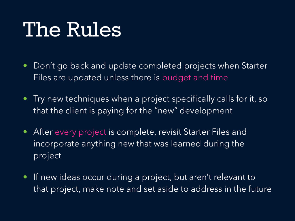 The Rules • Don't go back and update completed ...