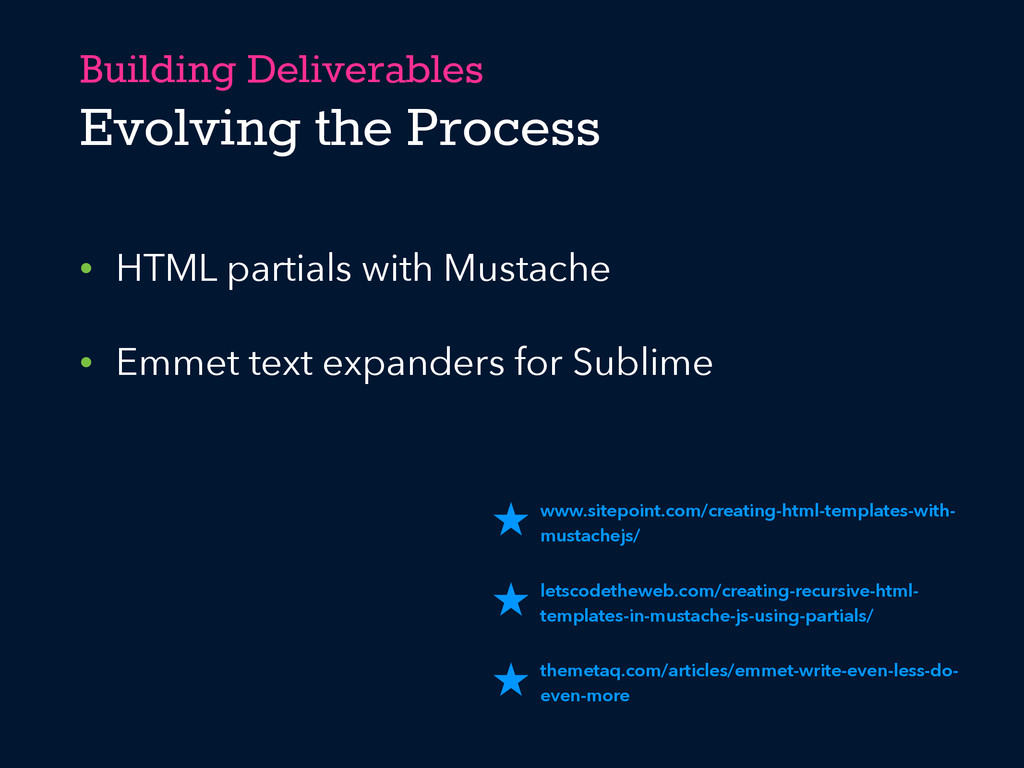 Building Deliverables Evolving the Process • HT...