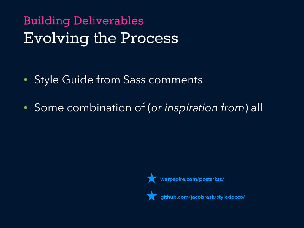 Building Deliverables Evolving the Process • St...