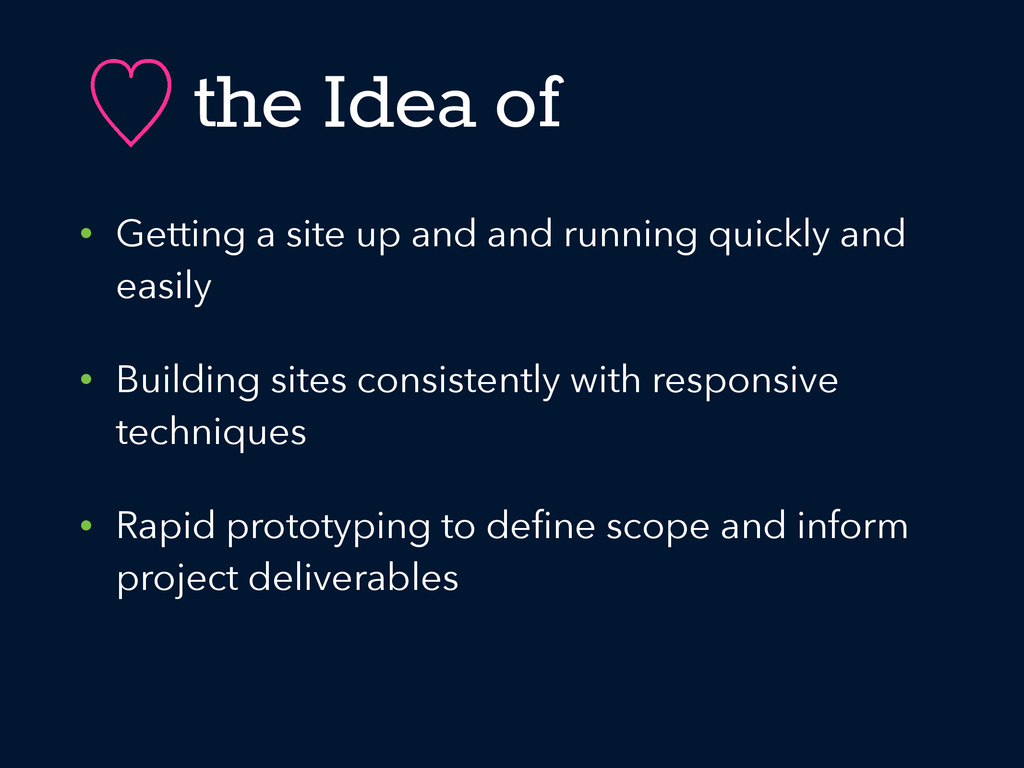the Idea of • Getting a site up and and running...