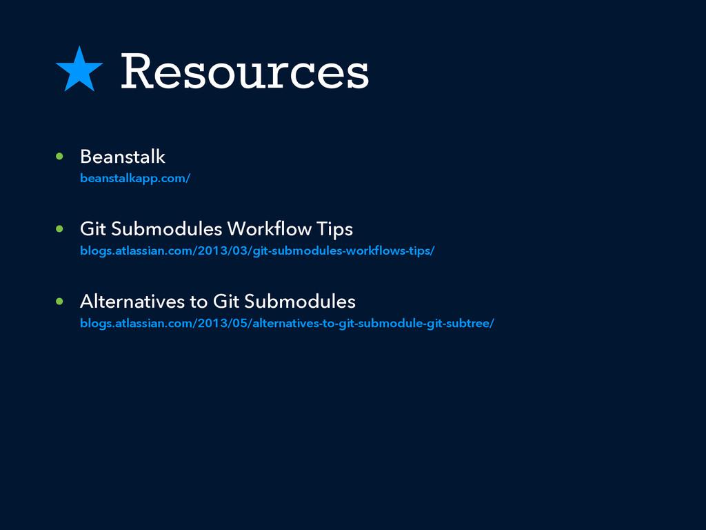 ˒ Resources • Beanstalk beanstalkapp.com/ • Git...
