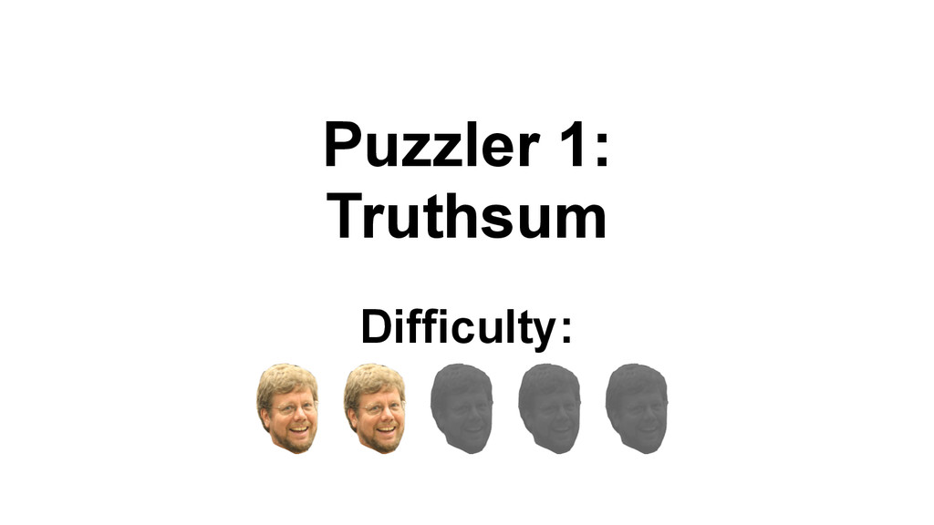 Puzzler 1: Truthsum Difficulty: