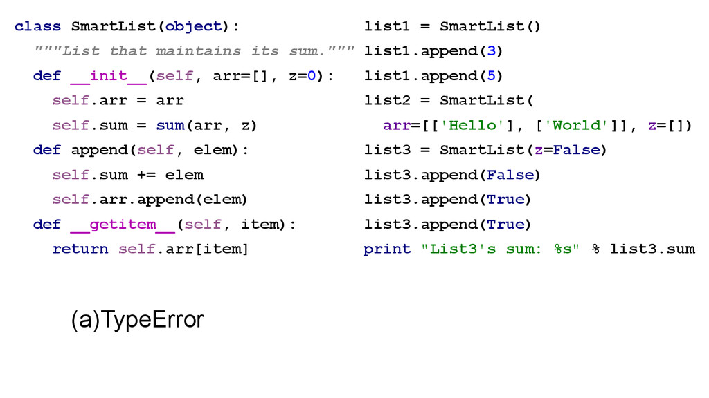 "class SmartList(object): """"""List that maintains..."