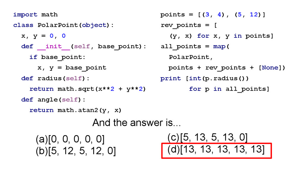 import math class PolarPoint(object): x, y = 0,...
