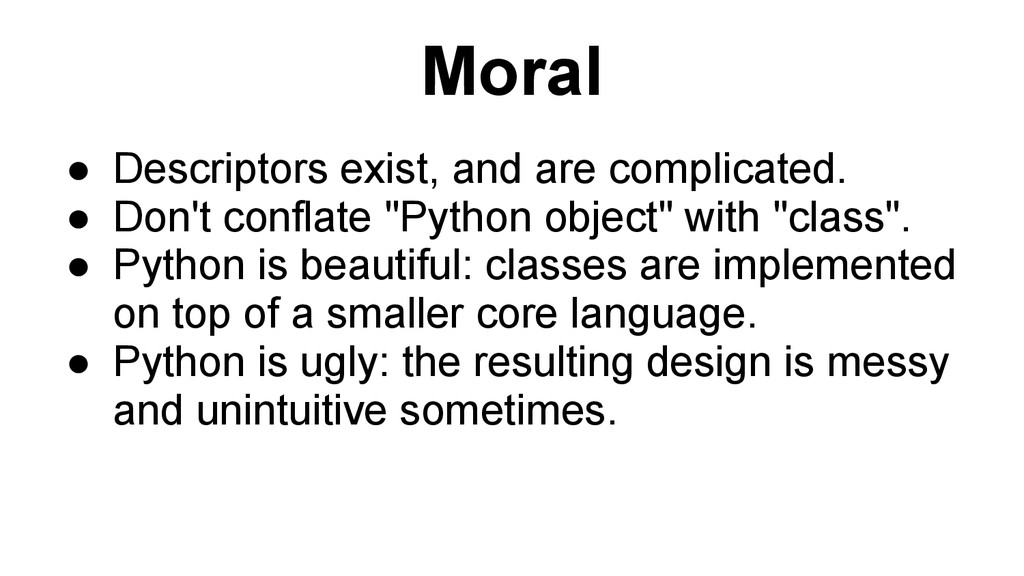 Moral ● Descriptors exist, and are complicated....