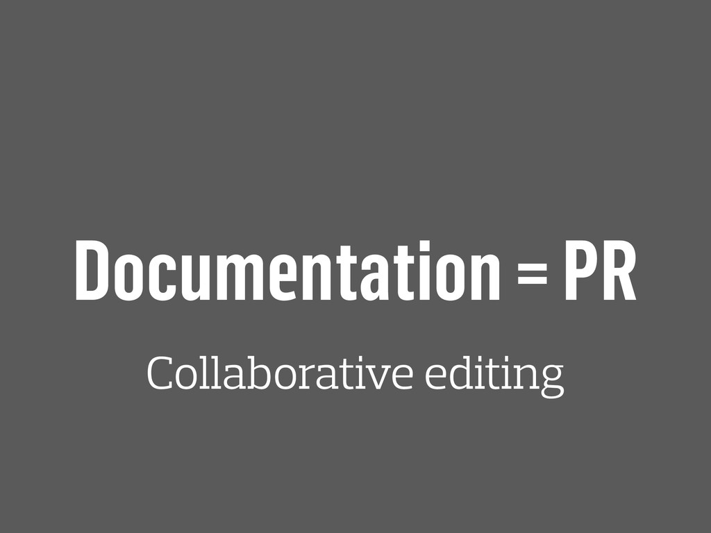 Documentation = PR Collaborative editing