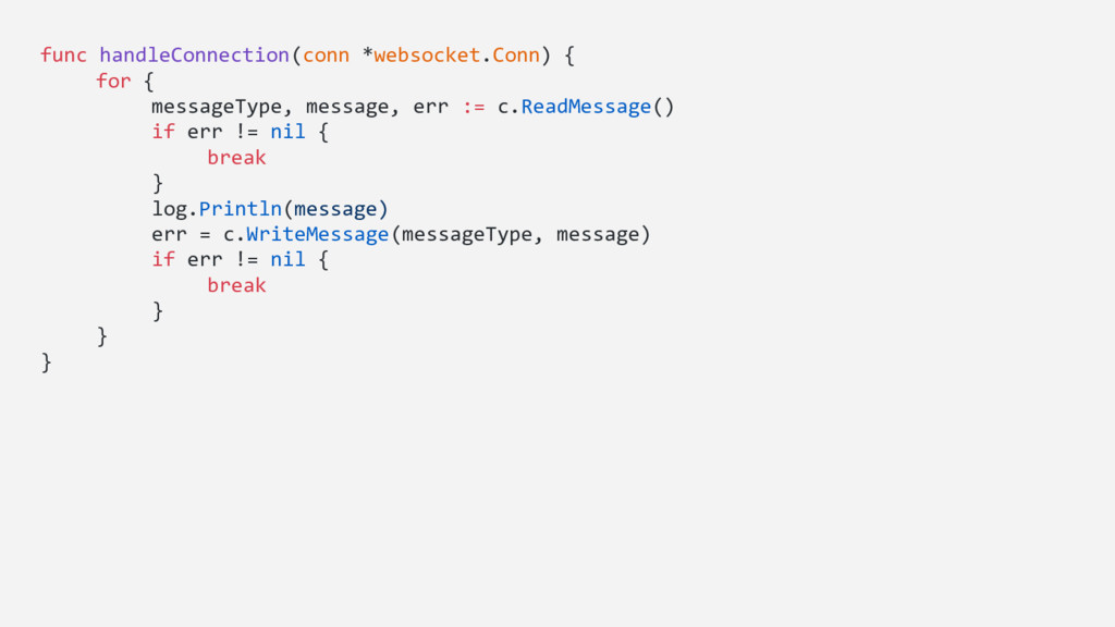 func handleConnection(conn *websocket.Conn) { f...