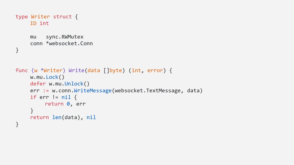 type Writer struct { ID int mu sync.RWMutex con...
