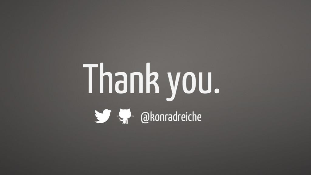Thank you. @konradreiche