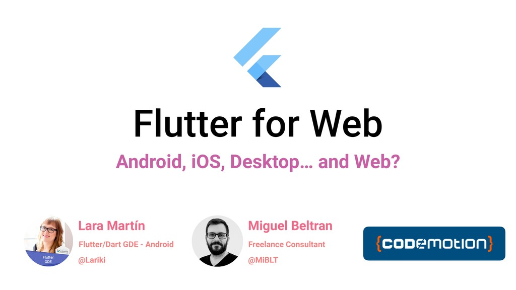 Flutter for Web Android, iOS, Desktop… and Web?...