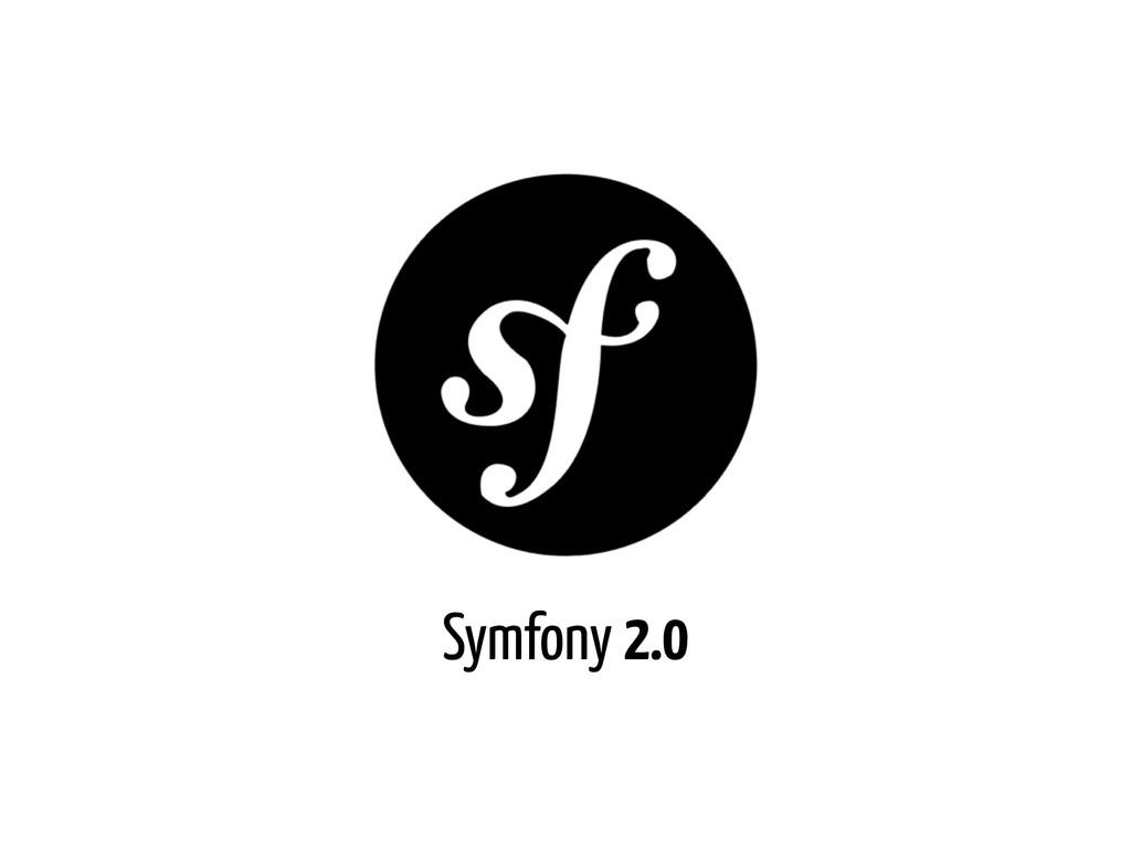 Symfony 2.0