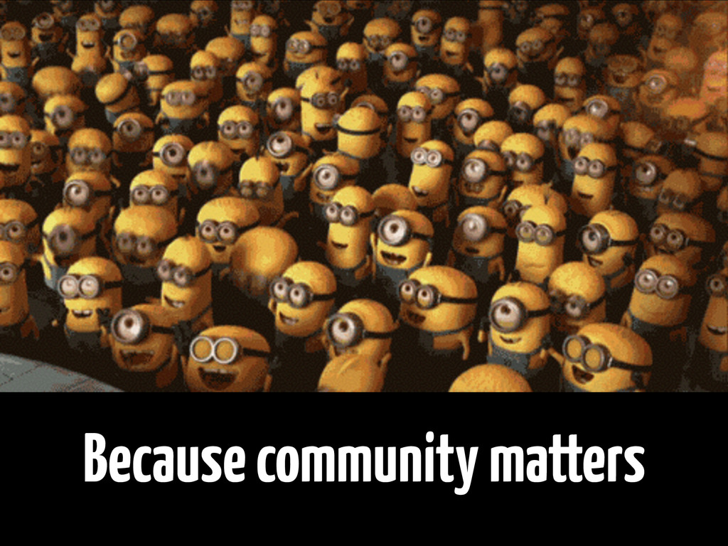 Because community matters