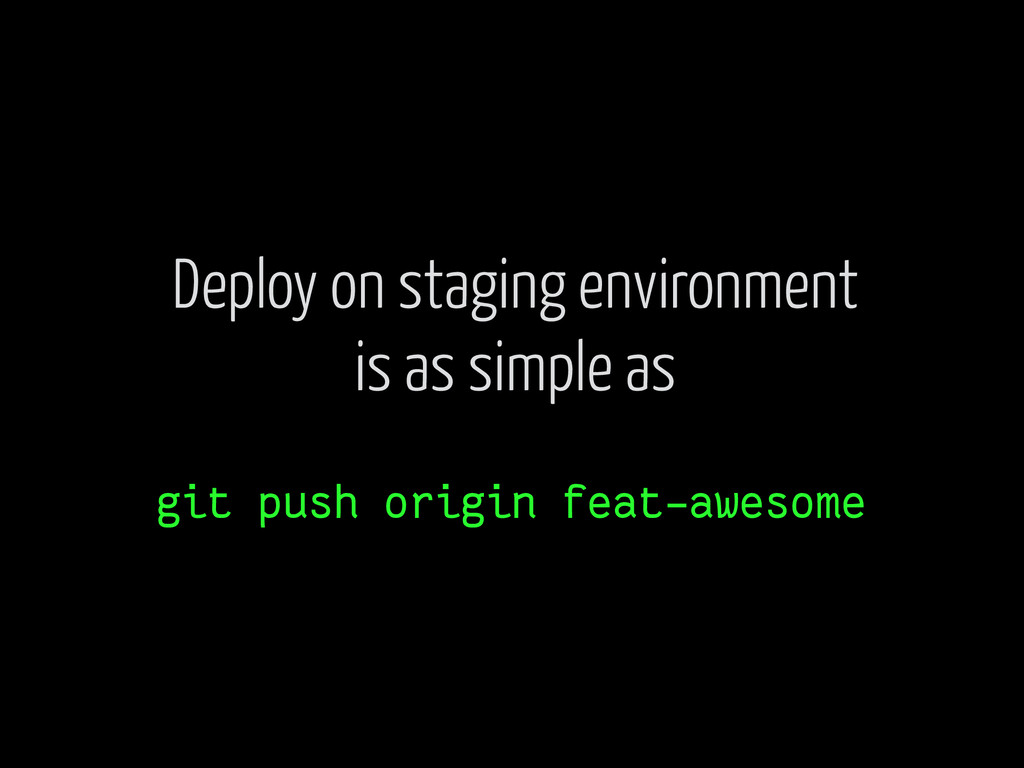 git push origin feat-awesome Deploy on staging ...