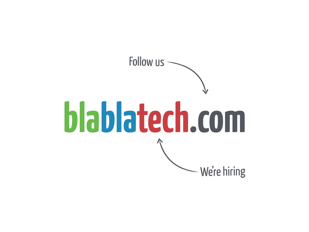 blablatech.com We're hiring Follow us